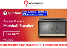 Amazon 16th March 2021 Quiz Answers Today To Win Marshall Speaker