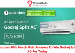 Amazon 20th March Quiz Answers To Win Godrej Split AC For Today
