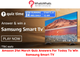 Amazon 21st March Quiz Answers For Today To Win Samsung Smart TV