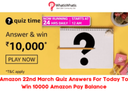 Amazon 22nd March Quiz Answers For Today To Win 10000 Amazon Pay Balance