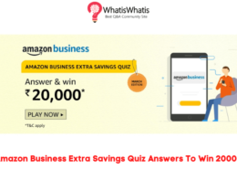 Amazon Business Extra Savings Quiz Answers To Win 20000