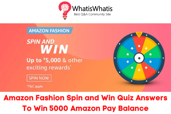 Amazon Fashion Spin and Win Quiz Answers To Win 5000 Amazon Pay Balance
