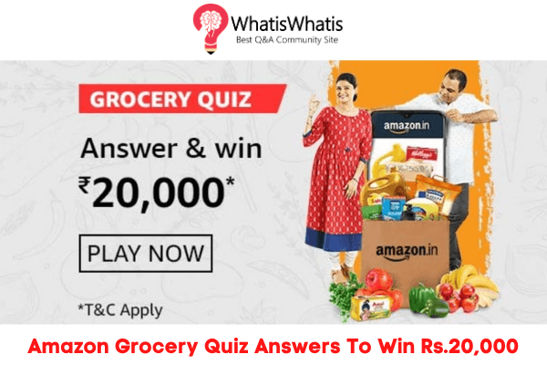 Amazon Grocery Day Quiz Answers To Win 20000