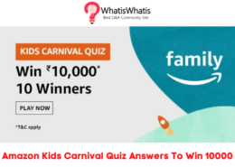 Amazon Kids Carnival Quiz Answers To Win 10000