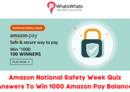 Amazon National Safety Week Quiz Answers To Win 1000 Amazon Pay Balance