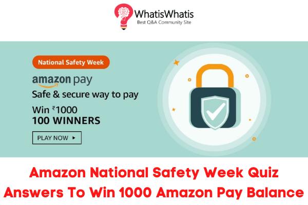 Amazon National Safety Week Quiz Answers To Win 1000 Amazon Pay Balance