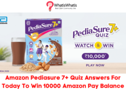 Amazon Pediasure 7+ Quiz Answers For Today To Win 10000 Amazon Pay Balance