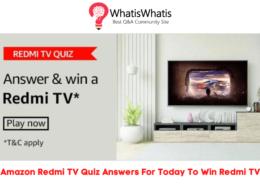 Amazon Redmi TV Quiz Answers For Today To Win Redmi TV