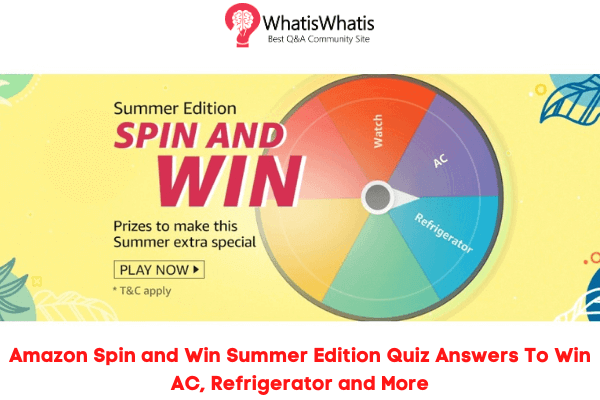 Amazon Spin and Win Summer Edition Quiz Answers To Win AC, Refrigerator and More