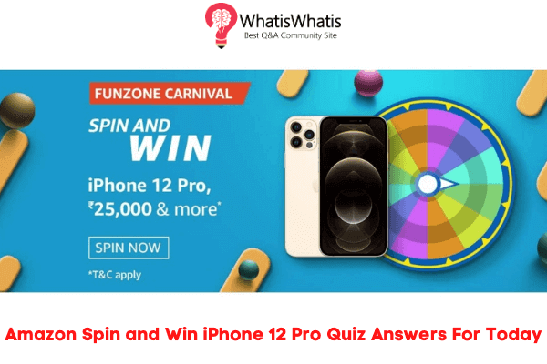 Amazon Spin and Win iPhone 12 Pro Quiz Answers For Today