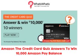 Amazon The Credit Card Quiz Answers To Win 10,000 | 10 Winners
