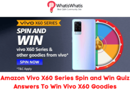 Amazon Vivo X60 Series Spin and Win Quiz Answers To Win Vivo X60, Vivo TWS and More