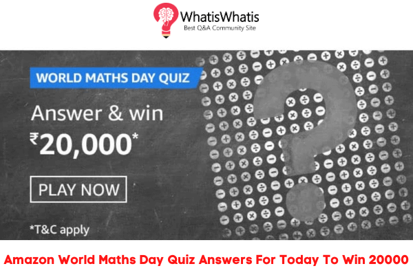 Amazon World Maths Day Quiz Answers For Today To Win 20000
