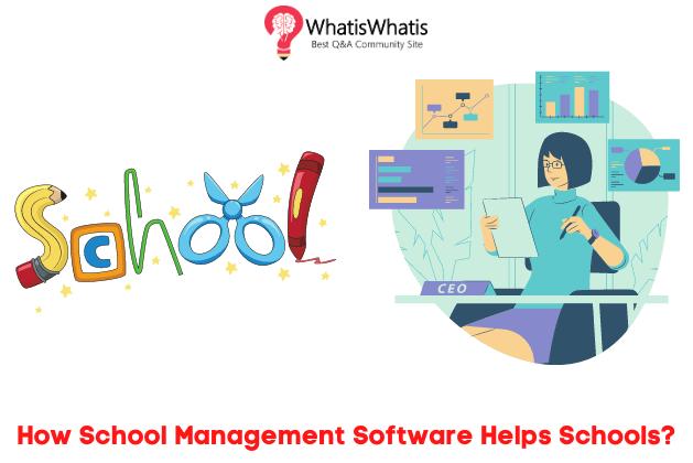 How School Management Software Helps Schools