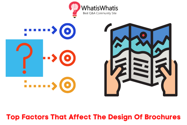 Top Factors That Affect The Design Of Brochures