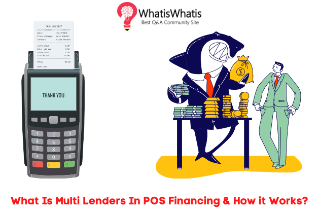 What Is Multi Lenders In POS Financing & How it Works?