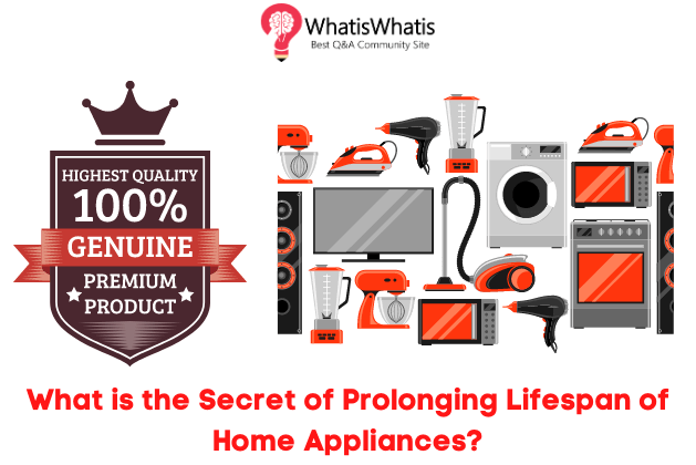 What is the Secret of Prolonging Lifespan of Home Appliances?