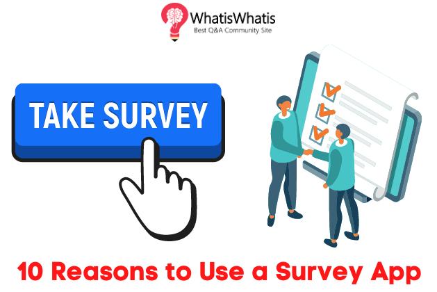 10 Reasons to Use a Survey App