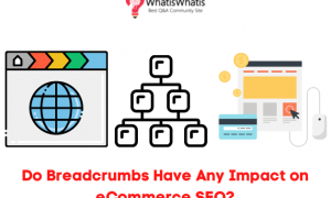 Do Breadcrumbs Have Any Impact on eCommerce SEO?