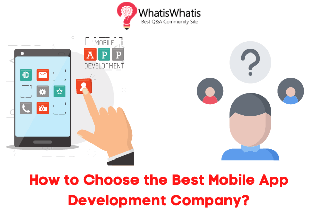 How to Choose the Best Mobile App Development Company?