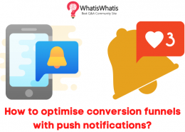 How to optimise conversion funnels with push notifications?