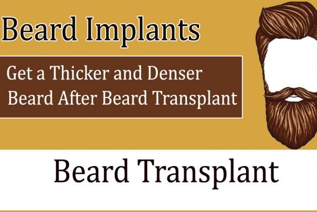 Beard Implants- Get a Thicker and Denser Beard After Beard Transplant