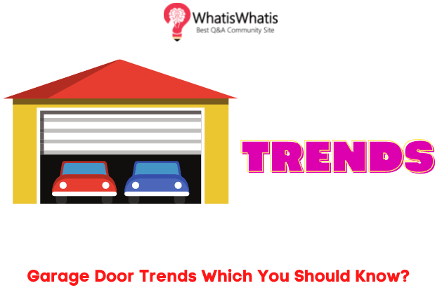 Garage Door Trends Which You Should Know