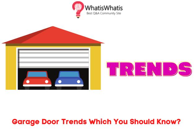 Garage Door Trends Which You Should Know