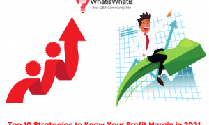 Top 10 Strategies to Know Your Profit Margin in 2021