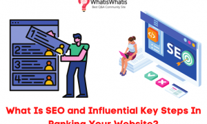 What Is SEO and Influential Key Steps In Ranking Dental Website?