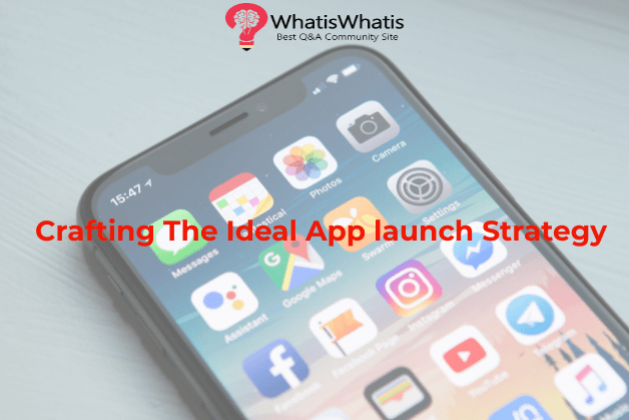Crafting The Ideal App launch Strategy