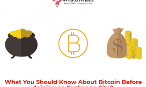 What You Should Know About Bitcoin Before Joining an Exchange Site?