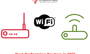 Best Performing Wi-Fi Routers in 2021
