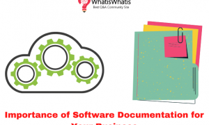 Importance of Software Documentation for Your Business