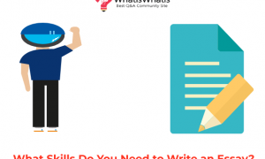 What Skills Do You Need to Write an Essay?