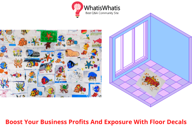 Boost Your Business Profits And Exposure With Floor Decals