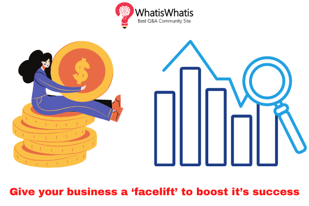 Give Your Business A 'facelift' To Boost It's Success