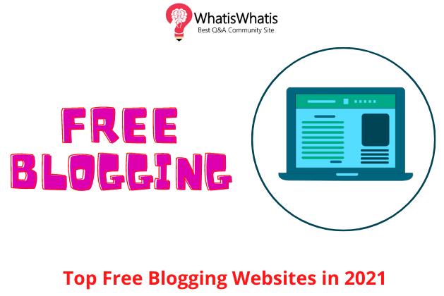 Top Free Blogging Websites in 2021