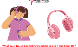 What Your Noise-Cancelling Headphones Can and Can't Do?